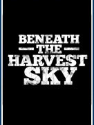 Beneath the Harvest Sky (Beneath the Harvest Sky)