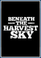 постер Beneath the Harvest Sky,Beneath the Harvest Sky