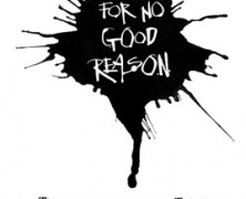 For No Good Reason (For No Good Reason)