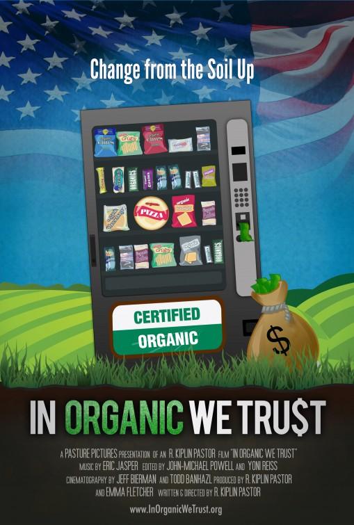 постер Мы верим в органику,In Organic We Trust