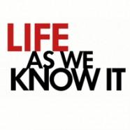 Жизнь, как она есть (Life as We Know It)