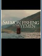 Рыба моей мечты (Salmon Fishing in the Yemen)
