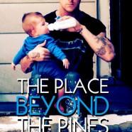 Место под соснами (The Place Beyond the Pines)
