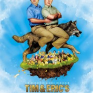 Фильм на миллиард долларов Тима и Эрика (Tim & Eric's Billion Dollar Movie)